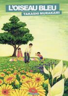 Couverture du livre « L'oiseau bleu » de Takashi Murakami aux éditions Ki-oon