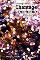 Couverture du livre « Chantage en privé » de Dominique Edler aux éditions Le Pythagore