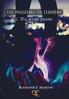 Couverture du livre « Un ange passe - les passeurs de lumiere - t1 » de Martin Blandine P. aux éditions Reines-beaux