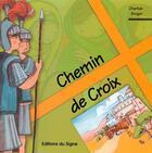 Couverture du livre « Chemin de croix ; transmettre la foi » de Charles Singer aux éditions Signe