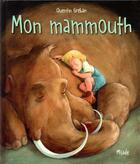 Couverture du livre « Mon mammouth » de Quentin Greban aux éditions Mijade