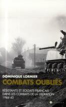Couverture du livre « La Résistance et les combats de la Libération, 1944-1945 » de Dominique Lormier aux éditions L'artilleur