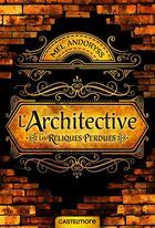 Couverture du livre « Architective ; les reliques perdues » de Mel Andoryss aux éditions Castelmore