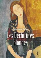 Couverture du livre « Les déchirures blondes » de Dominique Denes aux éditions Sydney Laurent