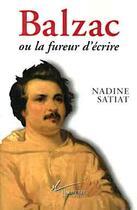Couverture du livre « Balzac ou la fureur d'ecrire » de Nadine Satiat aux éditions Hachette Litteratures