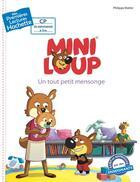 Couverture du livre « Mini-Loup ; premières lectures ; un tout petit mensonge » de Philippe Matter aux éditions Hachette Enfants