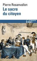 Couverture du livre « Le sacre du citoyen - histoire du suffrage universel en france » de Pierre Rosanvallon aux éditions Gallimard