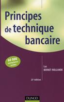 Couverture du livre « Principes de technique bancaire (25e édition) » de Luc Bernet-Rollande aux éditions Dunod