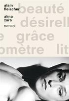 Couverture du livre « Alma Zara » de Alain Fleischer aux éditions Grasset Et Fasquelle