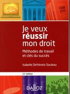 Couverture du livre « Je veux réussir mon droit (11e édition) » de Isabelle Defrenois-Souleau aux éditions Dalloz