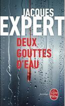 Couverture du livre « Deux gouttes d'eau » de Jacques Expert aux éditions Lgf