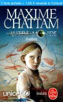 Couverture du livre « Autre-Monde ; Ambre » de Maxime Chattam aux éditions Lgf
