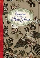 Couverture du livre « Cuisine au foie gras » de Sonia Ezgulian aux éditions Les Cuisinieres