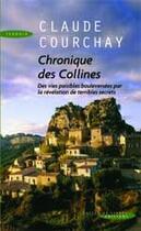 Couverture du livre « Chronique des collines » de Claude Courchay aux éditions Succes Du Livre