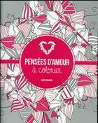 Couverture du livre « Pensées d'amour à colorier » de Charlotte Legris aux éditions First