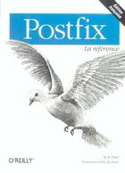 Couverture du livre « Postfix La Reference » de Dent aux éditions O Reilly France