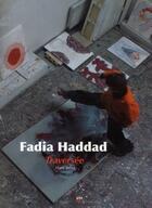 Couverture du livre « AREA ; Fadia Haddad ; traversée » de Harry Bellet aux éditions Descartes & Cie