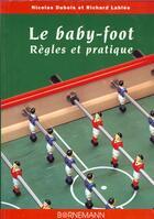 Couverture du livre « Baby - foot regles et pratique » de Dubois N aux éditions Bornemann