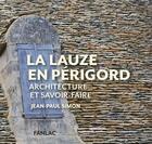 Couverture du livre « La Lauze en Périgord ; architecture et savoir-faire » de Jean-Paul Simon aux éditions Pierre Fanlac