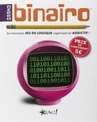 Couverture du livre « Grand binairo ; le nouveau jeu de logique captivant et addictif ! » de Frank Coussement et Peter De Schepper aux éditions Bravo