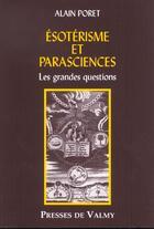 Couverture du livre « Esoterisme et parasciences ; les grandes questions » de Alain Poret aux éditions Presses De Valmy
