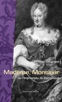 Couverture du livre « Madame, Monsieur ; ou l'impromptu de Saint-Cloud » de Cougraud Philippe aux éditions Pleine Page