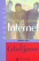 Couverture du livre « Terroriste Et Internet ; La Cyberguerre » de Limore Yagil aux éditions Trait D'union