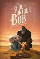 Couverture du livre « Le seul et unique Bob » de Katherine Applegate aux éditions Seuil Jeunesse