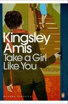 Couverture du livre « Take A Girl Like You » de Amis Kingsley aux éditions Penguin Books Ltd Digital