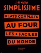 Couverture du livre « Simplissime ; plats complets au four » de Jean-Francois Mallet aux éditions Hachette Pratique