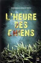Couverture du livre « L'heure des chiens » de Thomas Fecchio aux éditions Seuil