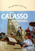 Couverture du livre « L'innommable actuel » de Roberto Calasso aux éditions Gallimard