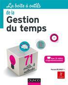 Couverture du livre « La boite a outils de la gestion du temps - 71 outils & methodes » de Pascale Belorgey aux éditions Dunod
