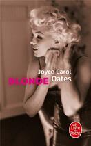 Couverture du livre « Blonde » de Joyce Carol Oates aux éditions Lgf