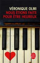 Couverture du livre « Nous étions faits pour être heureux » de Véronique Olmi aux éditions Lgf