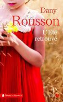 Couverture du livre « L'été retrouvé » de Dany Rousson aux éditions Presses De La Cite