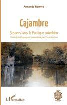 Couverture du livre « Cajambre ; suspens dans le Pacifique colombien » de Armando Romero aux éditions L'harmattan