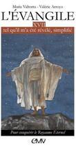 Couverture du livre « L'évangile tel qu'il m'a été révélé simplifié t.17 ; pour conquérir le Royaume Éternel (L317) » de Maria Valtorta et Valerie Arroyo aux éditions Maria Valtorta