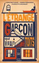 Couverture du livre « L'étrange garçon qui vivait sous les toits » de Christine Feret-Fleury et Charlotte Bousquet et Fabien Fernandez aux éditions Slalom