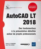 Couverture du livre « AutoCAD LT 2018 ; des fondamentaux à la présentation détaillée autour de projets professionnels » de Olivier Le Frapper et Jean-Yves Gouez aux éditions Eni