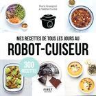 Couverture du livre « Mes recettes de tous les jours au robot-cuiseur » de Valerie Duclos et Marie Rossignol aux éditions First