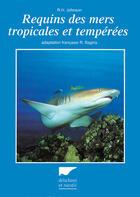 Couverture du livre « Requins des mers tropicales et tempérées » de Hanslee Johnson Rich aux éditions Delachaux & Niestle