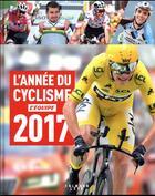 Couverture du livre « L'année du cyclisme (édition 2017) » de Collectif aux éditions Calmann-levy