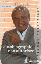 Couverture du livre « Autobiographie non autorisée » de Jacques Seguela aux éditions Succes Du Livre