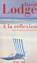 Couverture du livre « A la reflexion » de David Lodge aux éditions Rivages