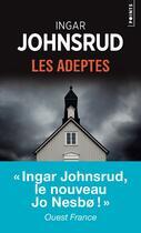 Couverture du livre « Les adeptes » de Ingar Johnsrud aux éditions Points