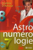 Couverture du livre « Astro-numérologie » de Andree D' Amour aux éditions Editions De L'homme