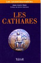 Couverture du livre « Les cathares » de Jean-Louis Gasc aux éditions Trajectoire