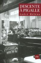 Couverture du livre « Descente A Pigalle » de Andre Helena aux éditions Edite