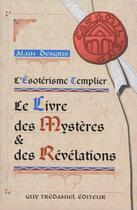 Couverture du livre « L'esoterisme templier » de Alain Degris aux éditions Tredaniel